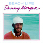 Danny Morgan - Beach Life CD